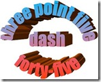 three point five dash forty-five