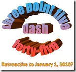 three point five dash forty-five retroactive